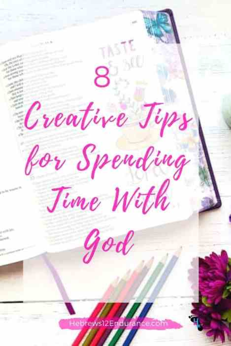 8 Creative Tips for Spending Time with God