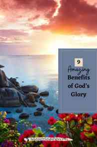 9 Amazing Benefits of God's Glory