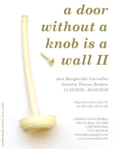 A door without a knop is a wall II, Galeria Tereza Seabra, 2010. Foto Galeria Tereza Seabra