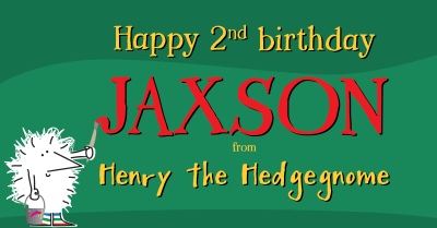 Children's books   Henry the Hedgegnome   Happy birthday Jaxson