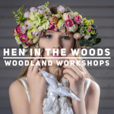 Hen In The Woods - Woodland Workshops