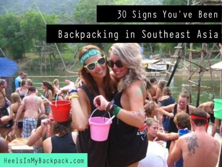 30 Signs You've Been Backpacking In Southeast Asia