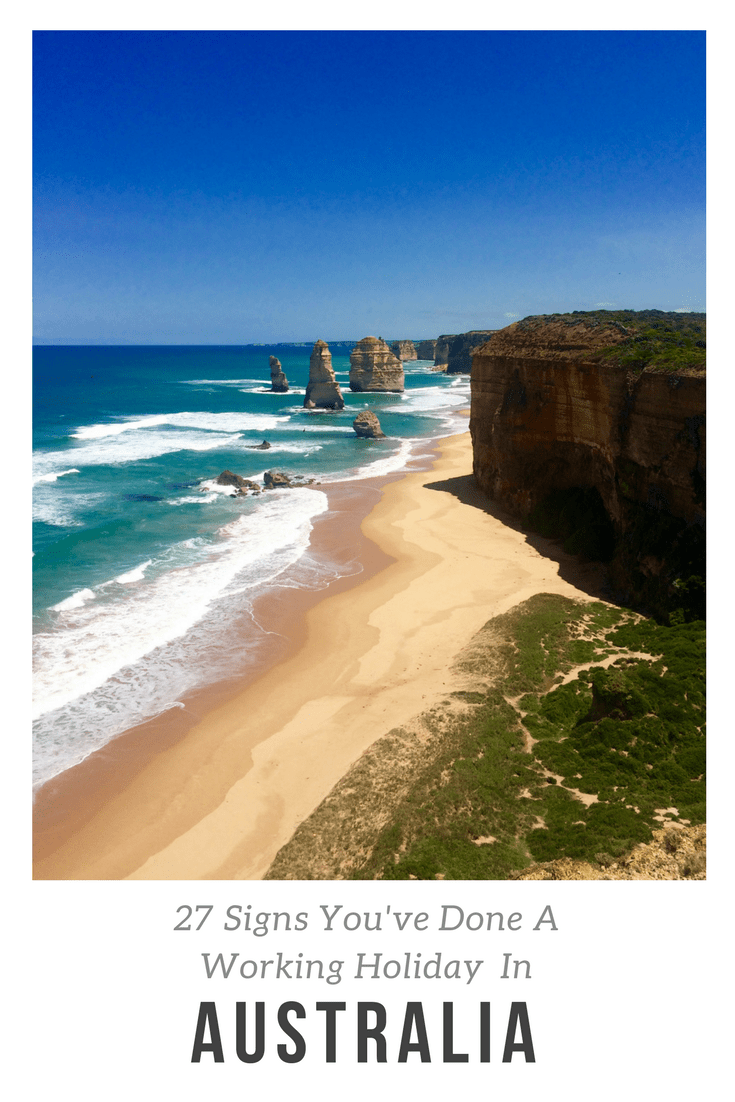 27 SIGNS YOU'VE DONE A WORKING HOLIDAY IN AUSTRALIA PIN