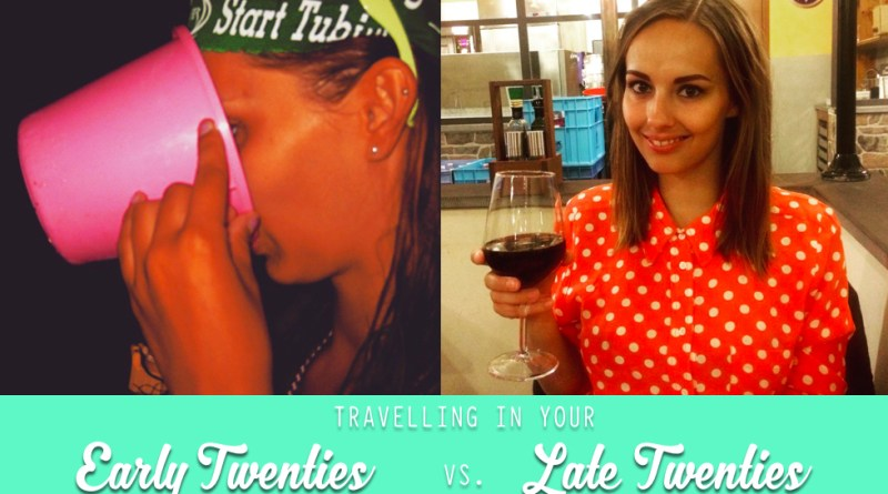 Travelling in your Early Twenties vs. Late Twenties