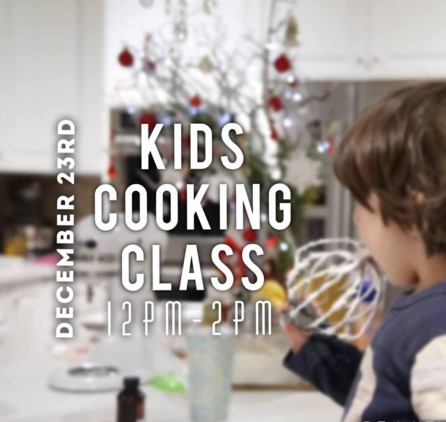 Kids Cooking Class - December 23rd