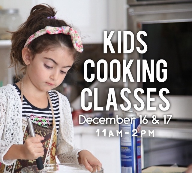 Kids Cooking Classes - December 16th & 17th