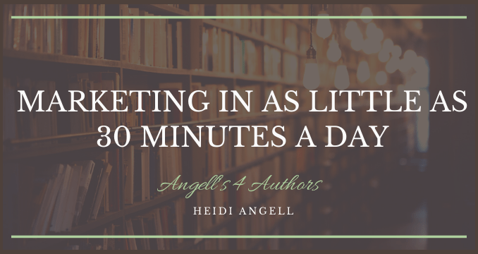 Marketing in as little as 30 Minutes a Day