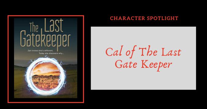 Character Spotlight Cal of The Last Gatekeeper