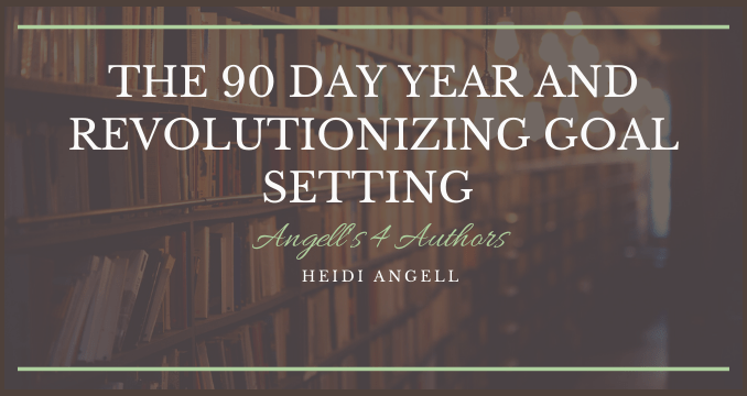The 90 Day Year and Revolutionizing Goal Setting