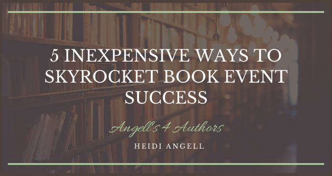 5 Inexpensive Ways to Skyrocket Book Event Success