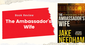 Book Review- The Ambassador's Wife by Jake Needham