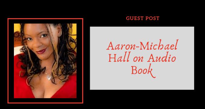 Aaron-Michael Hall on Audio Books