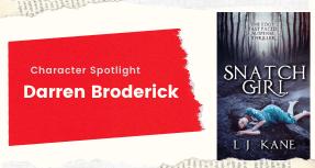Meet Darren Broderick of Snatch Girl by L.J. Kane