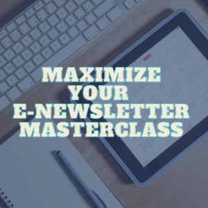 Maximize Your E-newsletter Masterclass