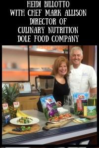 Heidi BillottoWith Chef Mark AllisonDirector of Culinary NutritionDole Food Company (1)