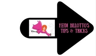 Heidi's Tips and Tricks