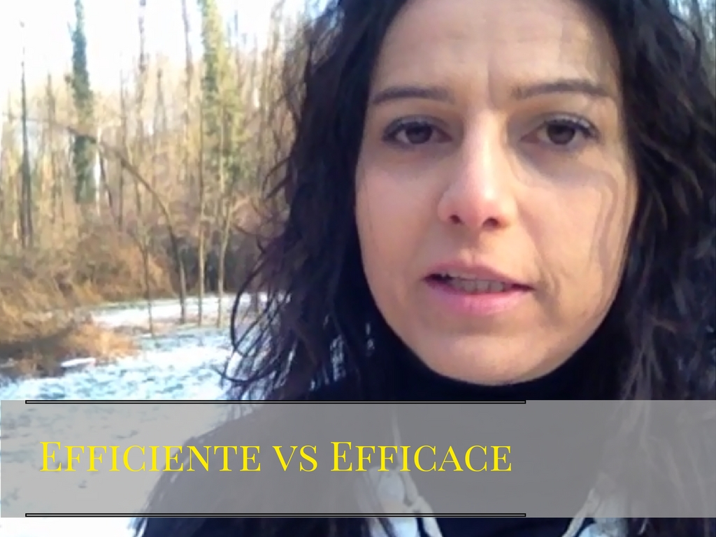 Efficace vs Efficiente