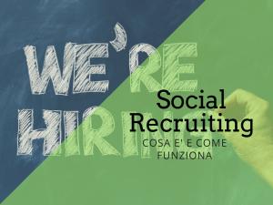 Cosa è il social recruiting e come funziona