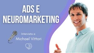 Ads e neuromarketing michael vittori