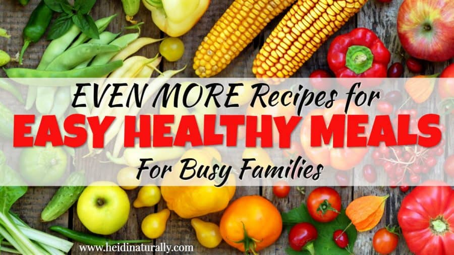 6 Irresistably Easy and Healthy Dinner Recipes for Tired Families