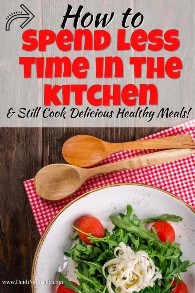 How to Spend Less Time in the Kitchen with the Best Cooking Ideas 1