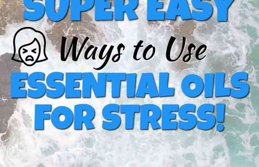 How to use essential oils for stress