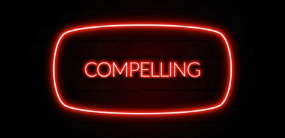 Are you compelling enough?