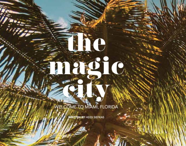 Miami the Magic City Feature in Home By Design