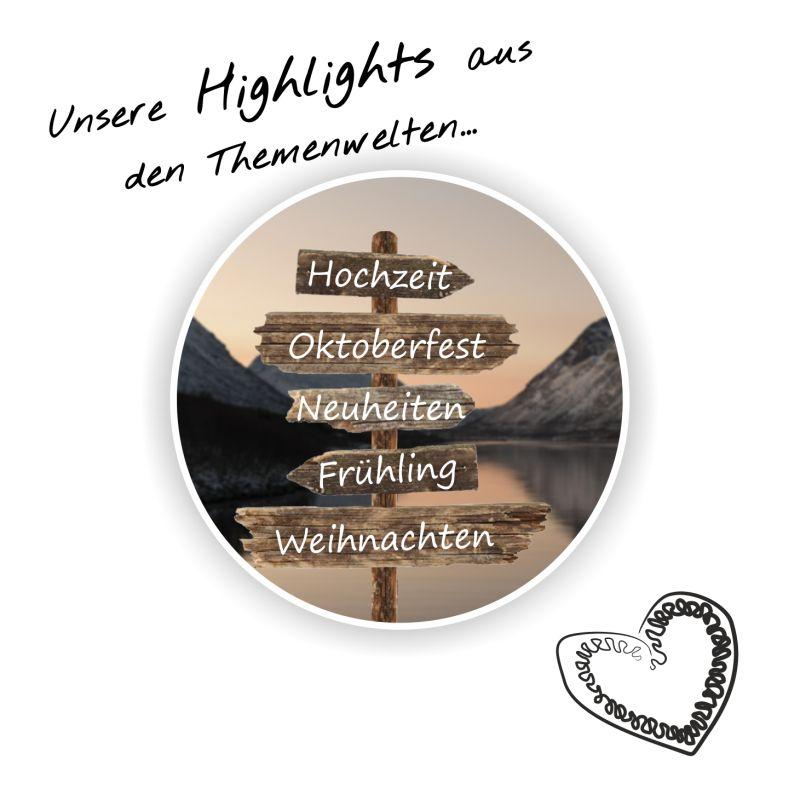 Unsere Highlights aus den Themenwelten... Hochzeit, Oktoberfest, Neuheiten, Frühling, Weihnachten