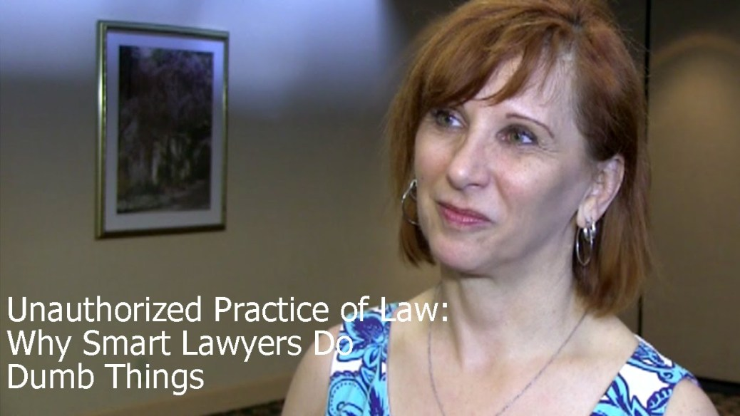 yt 9344 Unauthorized Practice of Law Why Smart Lawyers Do Dumb Things - Unauthorized Practice of Law: Why Smart Lawyers Do Dumb Things