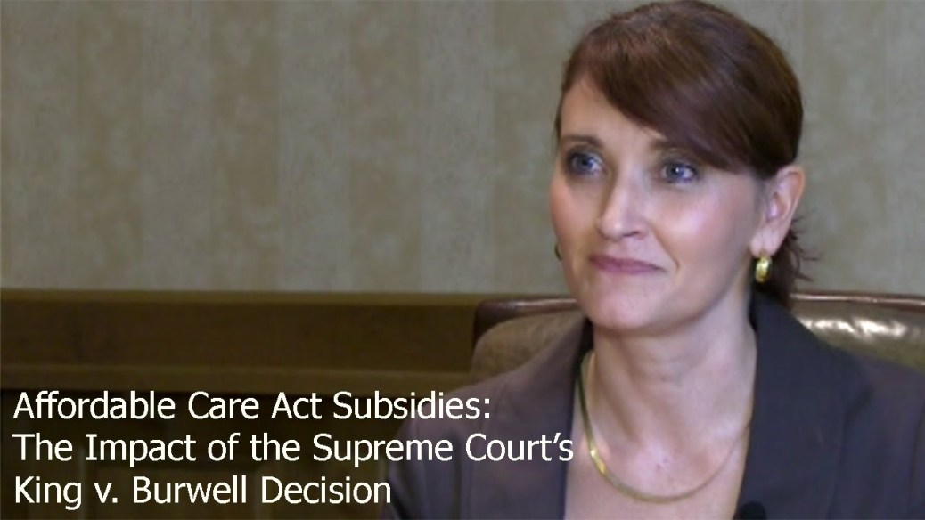 yt 9437 Affordable Care Act Subsidies The Impact of the Supreme Courts King v. Burwell Decision - Affordable Care Act Subsidies: The Impact of the Supreme Court's King v. Burwell Decision