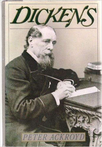 Dickens by Peter Ackroyd