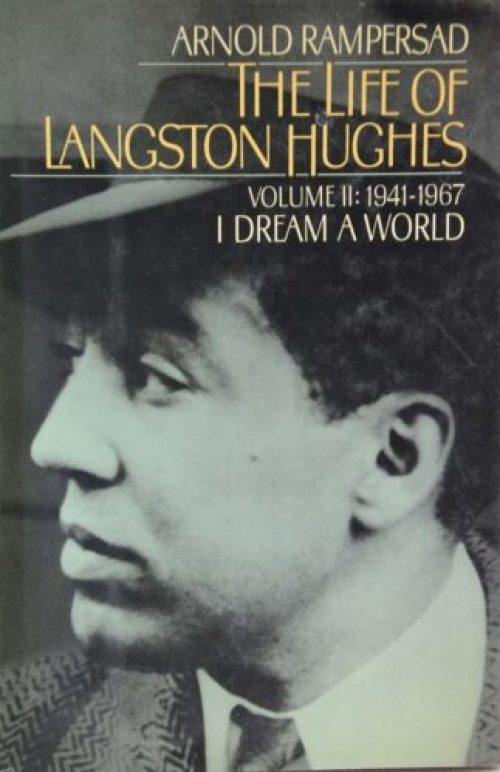 The Life of Langston Hughes by Arnold Rampersad