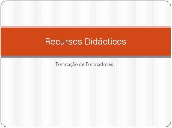 Recursos Didácticos na Formação