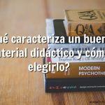 ¿Qué caracteriza un buen material didáctico?