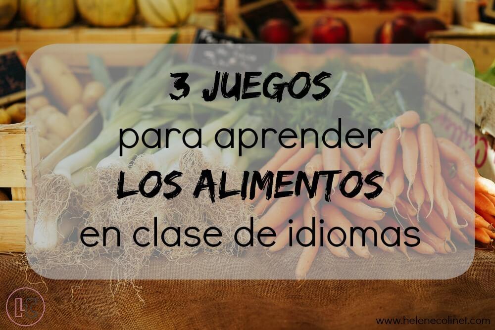 3 juegos aprender alimentos helene colinet recursos profesores idiomas tprs ci