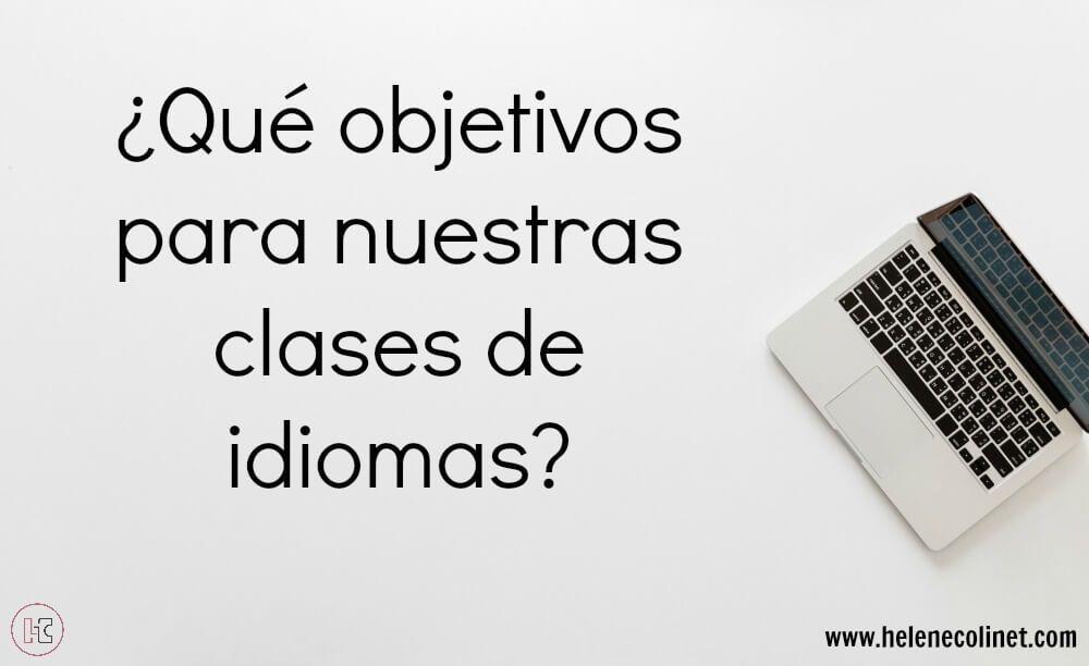 objetivos clases idiomas helene colinet recursos profesores tprs ci