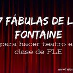 7 fabulas de La Fontaine para hacer teatro en clase de FLE