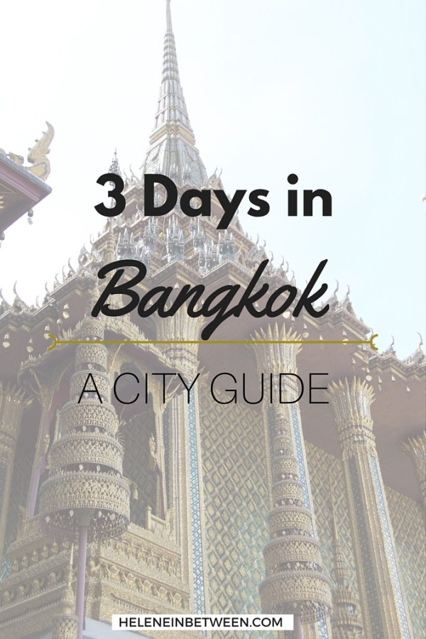 3 Days in Bangkok – A City Guide