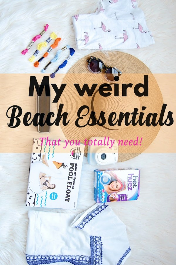 Necessities For A Beach Trip (Warning, Weird)