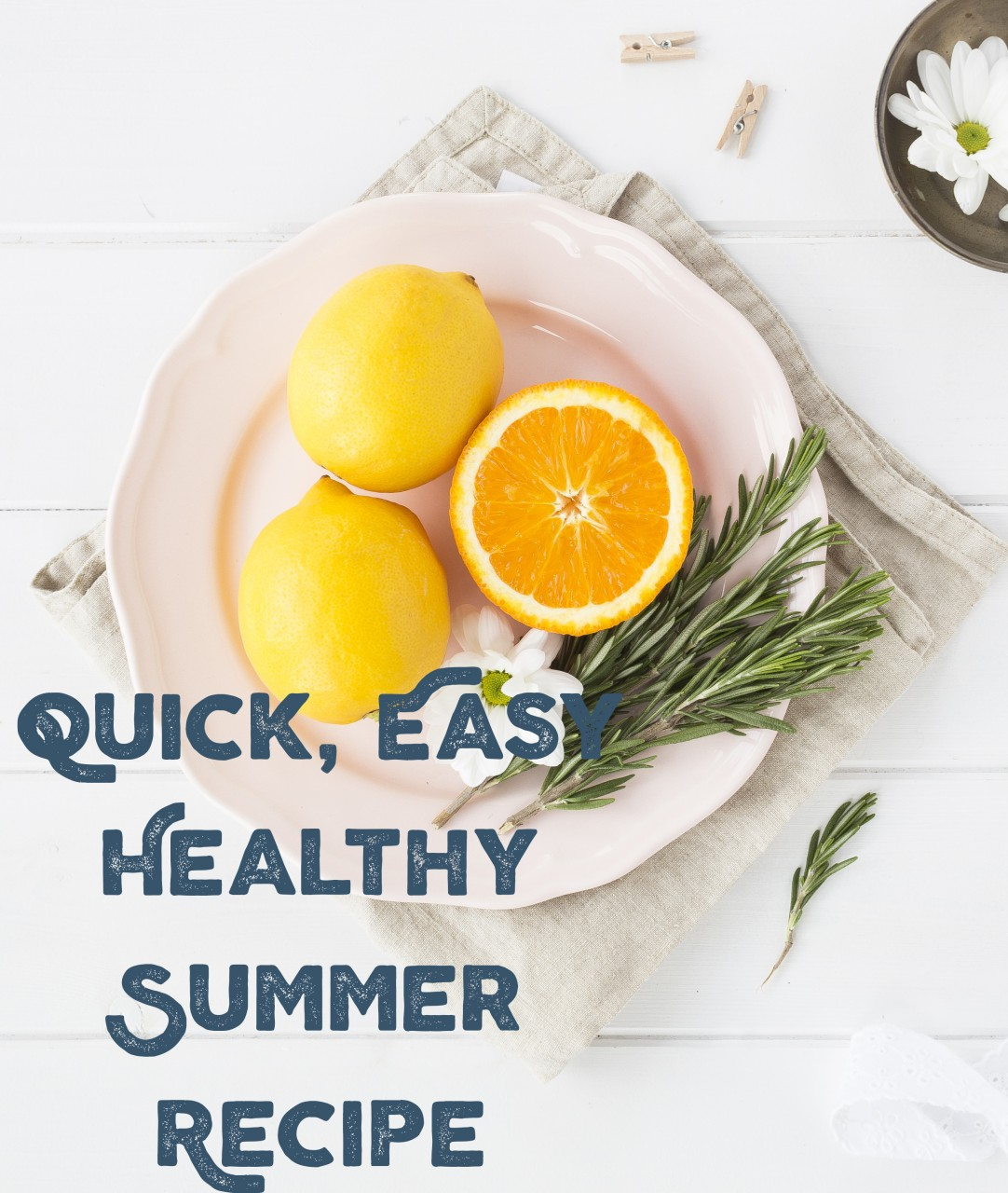 Quick Easy Summer Recipe