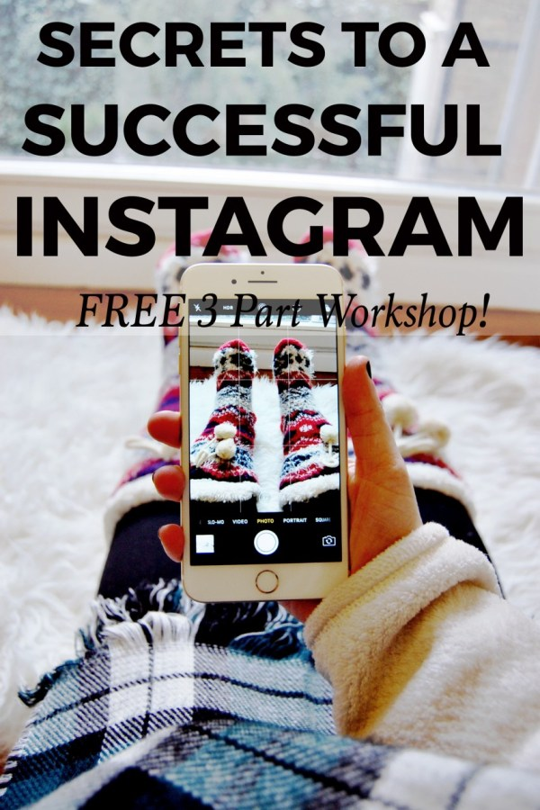 Secrets to a Successful Instagram  – FREE 3 Part Workshop