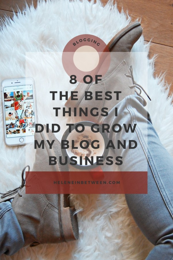 8 Of the Best Things I Did This Year to Grow My Blog and Business