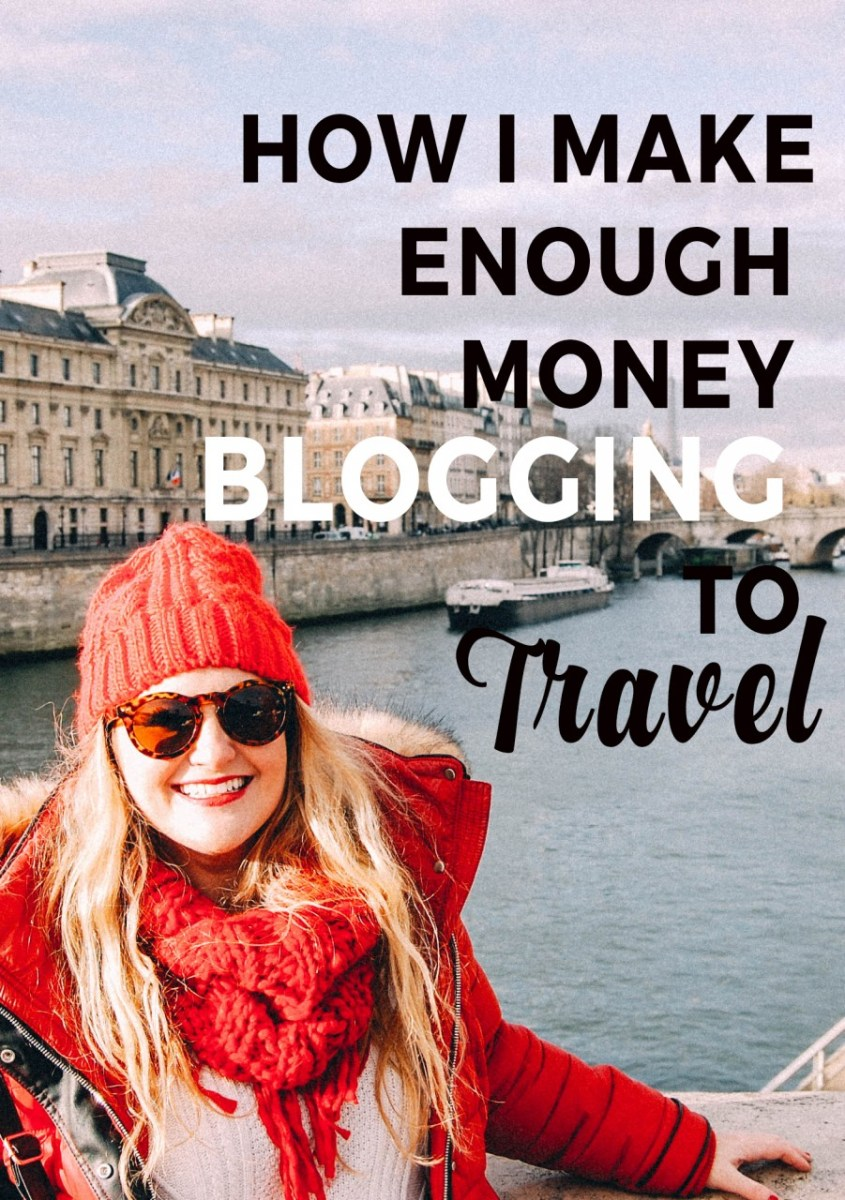 How I Make Enough Money Blogging To Travel
