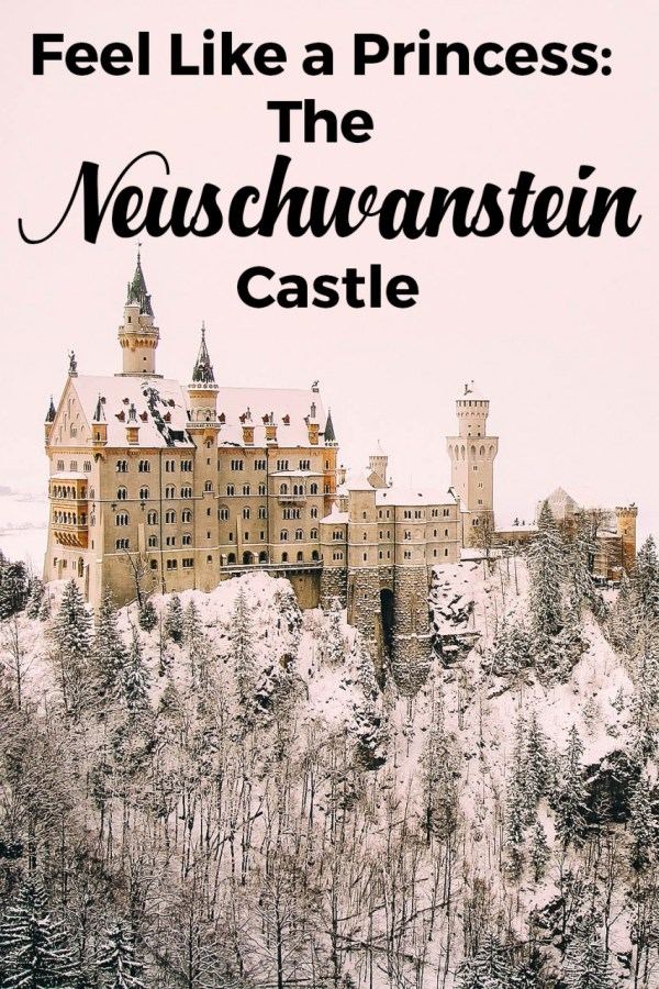 Feel Like a Princess: The Neuschwanstein Castle