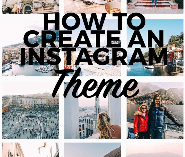 That Having A Theme Means Every Picture Needs To Look The Same No Way Instead Its More About Focusing On An Overall Story Instagram After All
