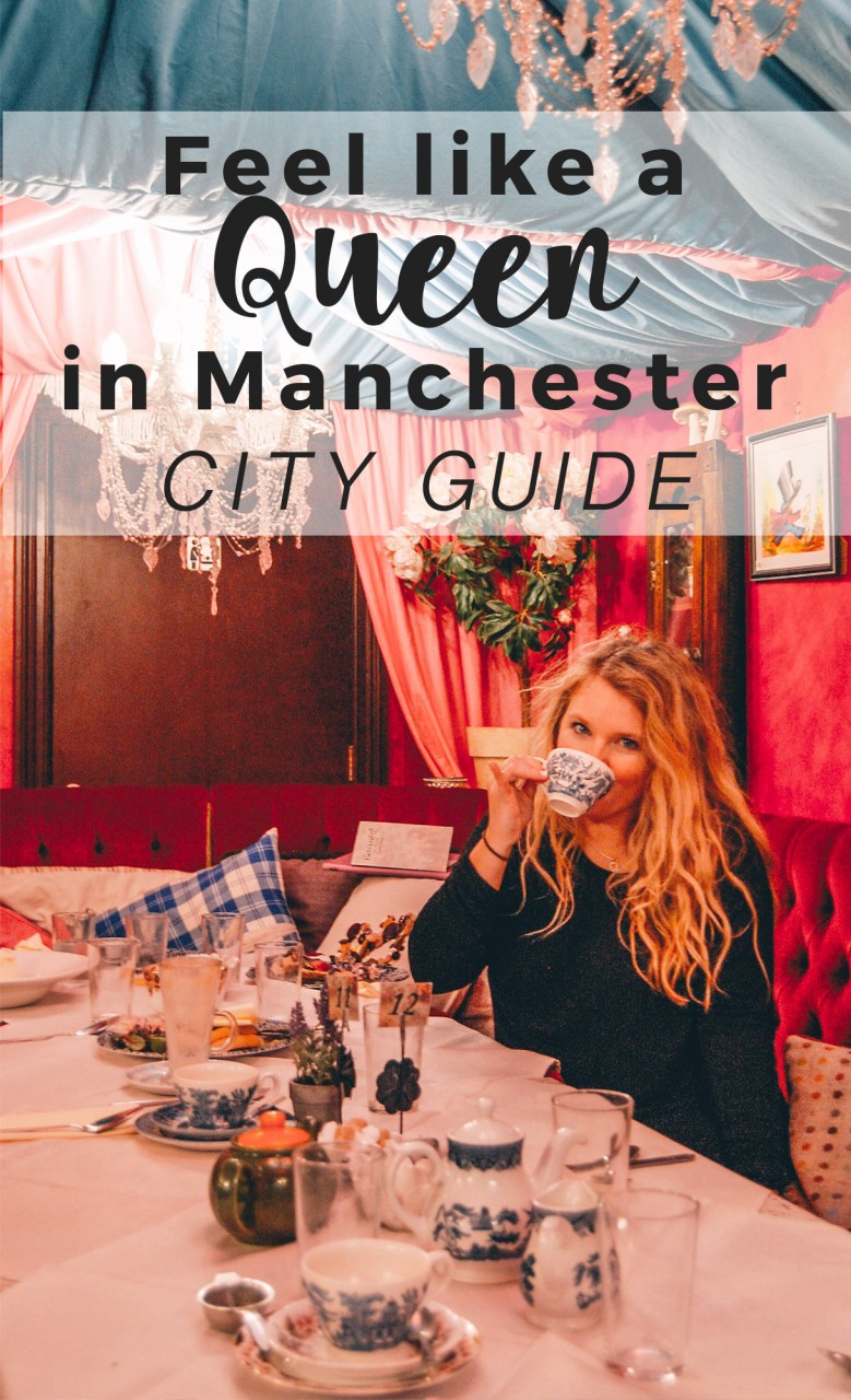 Feel like a Queen in Manchester - City Guide