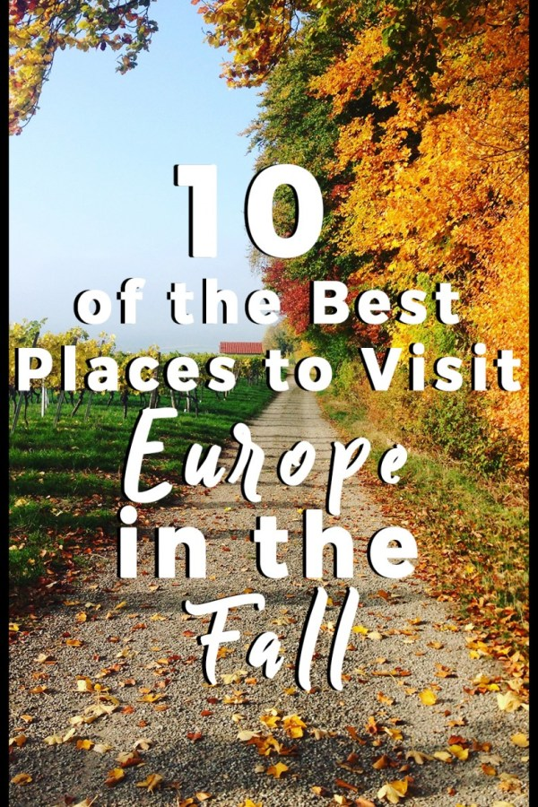 10 of the Best Places to Visit Europe in the Fall