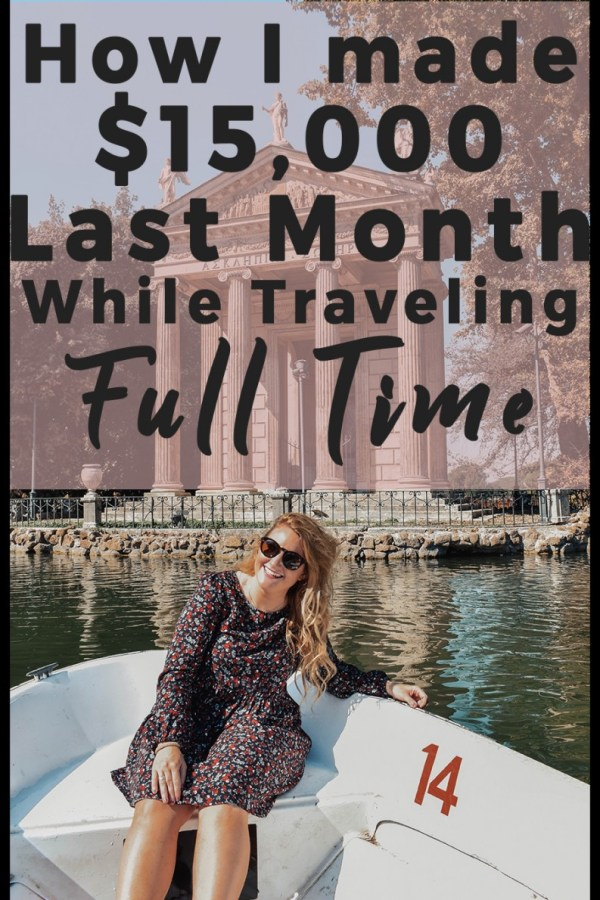 How I Made $15,000 Last Month While Traveling Full Time