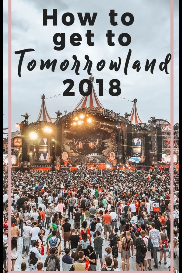 How to Get to Tomorrowland 2018